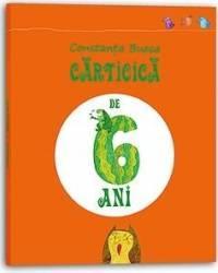 Carticica de 6 ani - Constanta Buzea