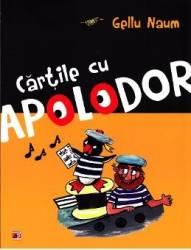 Cartile cu Apolodor - Gellu Naum Carti