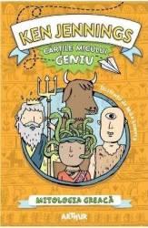 Cartile micului geniu Mitologia greaca - Ken Jennings