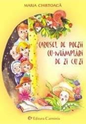 Carusel de poezii cu-ntamplari de zi cu zi - Maria Chirtoaca