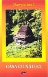 Casa cu naluci - Gheorghe Jurca