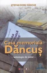 Casa memoriala Dancus - Stefan Doru Dancus