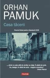Casa Tacerii - Orhan Pamuk