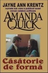 Casatorie de forma - Amanda Quick Carti