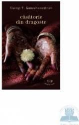 Casatorie din dragoste - Vasugi V. Ganeshananthan