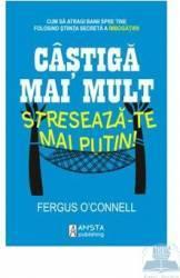 Castiga mai mult streseaza-te mai putin - Fergus O Connell