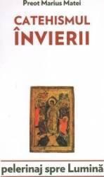 Catehismul Invierii - Marius Matei