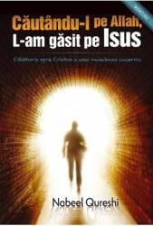 Cautandu-l pe Allah l-am gasit pe Isus - Nabeel Qureshi Carti