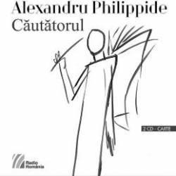 Cautatorul 2 CD + carte - Alexandru Philippide