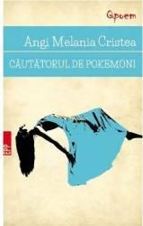 Cautatorul de pokemoni - Angi Melania Cristea