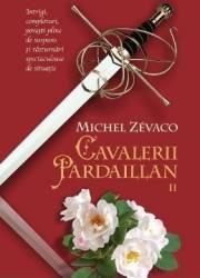 Cavalerii Pardaillan 2 - Michel Zevaco