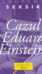 Cazul Eduard Einstein - Laurent Seksik