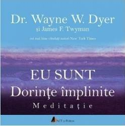 Cd Carte Audio Eu Sunt Dorinte Implinite - Dr. Wayne E.dyer Si James F. Twyman