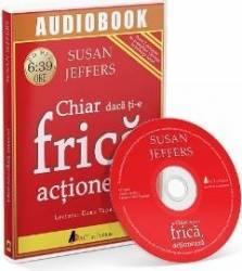 CD Chiar daca ti-e frica actioneaza - Susan Jeffers