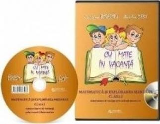 CD. Cu Mate in vacanta. Matematica si explorarea mediului cls 1 - Cristina Botezatu Carti