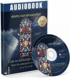 CD Cum ne mantuieste Dumnezeu - Sfantul Ioan din Kronstadt