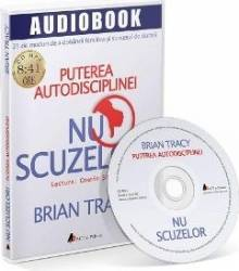 CD Nu scuzelor - Brian Tracy