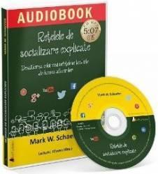 CD Retelele de socializare explicate - Mark W. Schaefer