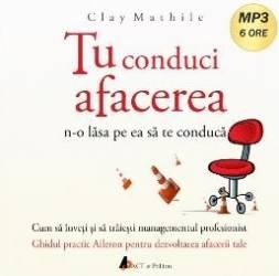 Cd Tu Conduci Afacerea - Clay Mathile
