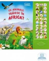 Ce animale traiesc in Africa - Carte sonora
