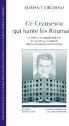 Ce Ceausescu Qui Hante Les Roumains - Adrian Cioroianu - Ed.lb.franceza