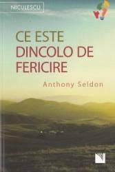 Ce este dincolo de fericire - Anthony Seldon
