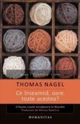 Ce inseamna oare toate acestea - Thomas Nagel