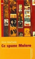 Ce spune Molero - Dinis Machado