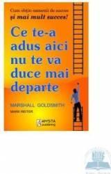 Ce te-a adus aici nu te va duce mai departe - Marshall Goldsmith
