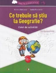 Ce trebuie sa stiu la geografie Trec in clasa 5 - Caiet - Gabriela Barbulescu Daniela Elena Ionita
