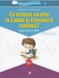 Ce trebuie sa stiu la limba romana Trec in clasa 5 - Caiet - Daniela Besliu Nicoleta Stanica
