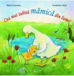 Cea mai iubita mamica din lume - Eleni Livanios Susanne Lutje