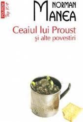 Ceaiul lui Proust si alte povestiri - Norman Manea title=Ceaiul lui Proust si alte povestiri - Norman Manea