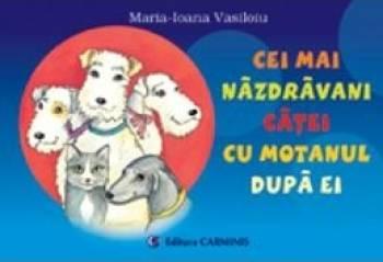 Cei mai nazdravani catei cu motanul dupa ei - Maria-Ioana Vasiloiu