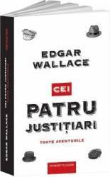 Cei patru justitiari - Edgar Wallace Carti