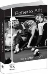 Cei Sapte Nebuni - Roberto Arlt