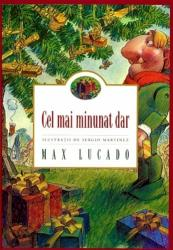 Cel mai minunat dar - Max Lucado
