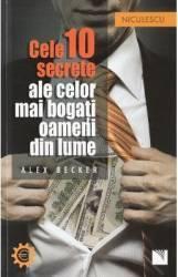 Cele 10 secrete ale celor mai bogati oameni din lume - Alex Becker Carti
