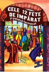 Cele 12 fete de imparat si palatul fermecat - Carte de colorat