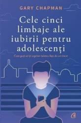 Cele cinci limbaje ale iubirii pentru adolescenti - Gary Chapman