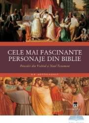 Cele mai fascinante personaje din biblie - R.P. Nettelhorst