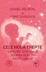 Cele noua trepte - Daniel Meurois Anne Givaudan Carti
