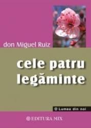 Cele patru legaminte cartea intelepciunii toltece - Don Miguel Ruiz