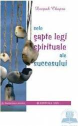 Cele sapte legi spirituale ale succesului - Deepak Chopra