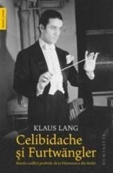 Celibidache si Furtwangler - Klaus Lang