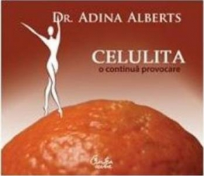 Celulita o continua provocare - Adina Alberts