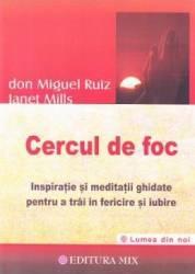 Cercul de foc - Don Miguel Ruiz Janet Mills