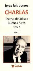 Charlas. Teatrul Di Coliseo Buenos Aires 1977 Vol. I+ii  Jorge Luis Borges