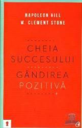 pret preturi Cheia succesului Gandirea pozitiva - Napoleon Hill W. Clement Stone