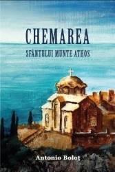 Chemarea Sfantului Munte Athos - Antonio Bolot Carti